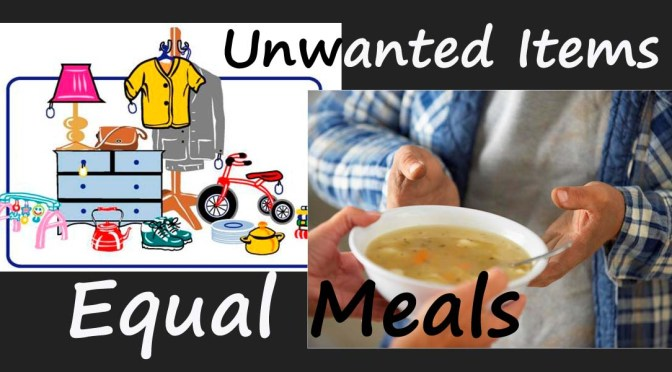 Unwanted Items Equal Meals for the Needy