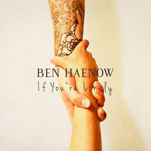 Ben Haenow If Youre Lonely Artwork