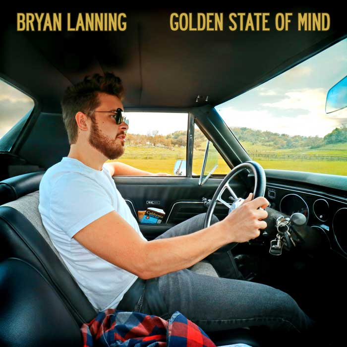 """California Rooted Country Artist Bryan Lanning Releases """"Golden State of Mind"""""""