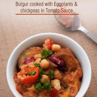 Shulbato- Bulgur cooked with Eggplants and Chickpeas in Tomato Sauce