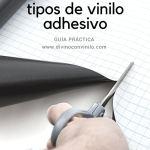 Guía práctica: tipos de vinilo adhesivo ¿cuál necesito?