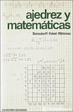 Ajedrez y Matematicas.Bonsdorff. Fabel. Riihimaa
