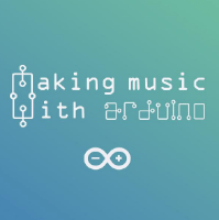 Making Music with Arduino