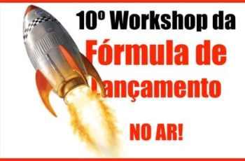 10º Workshop da Fórmula de Lançamento