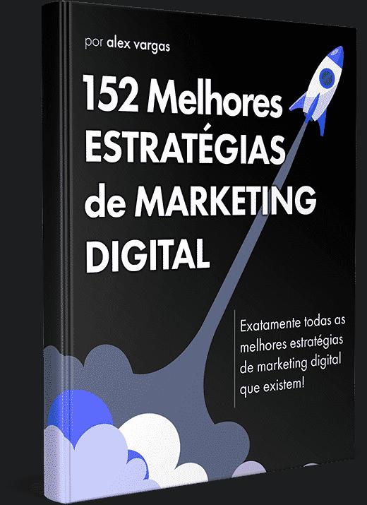 Alex Vargas: 152 Estratégias de Marketing Digital
