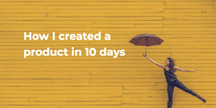 How I Created a Digital Product in 10 Days
