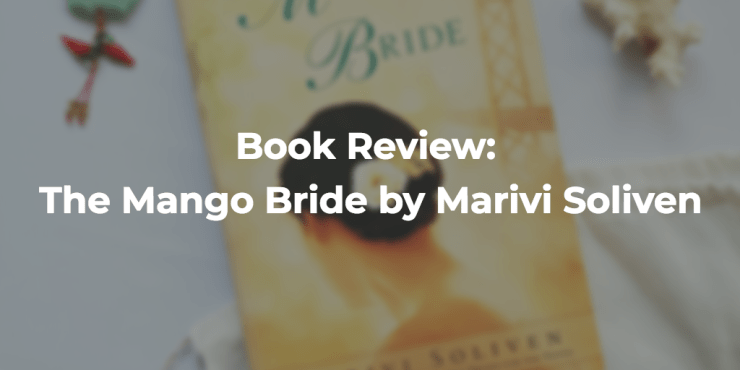 Book Review: The Mango Bride by Marivi Soliven