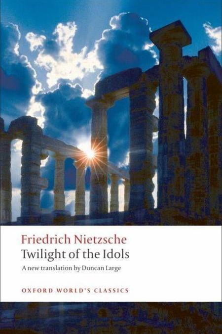 Twilight of the Idols (Oxford World's Classics)