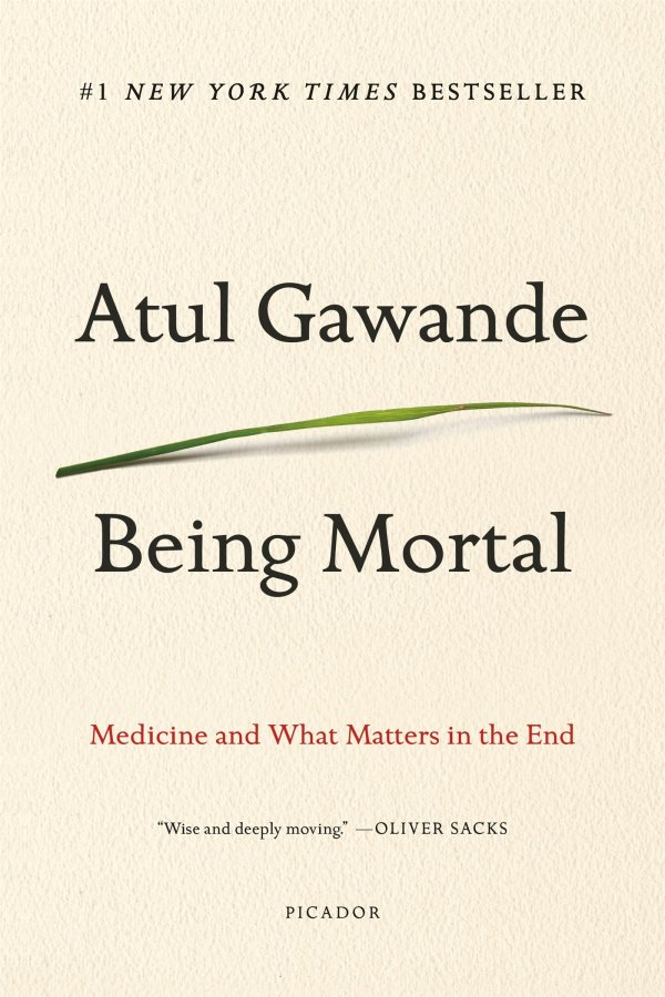Being Mortal Medicine and What Matters in the End