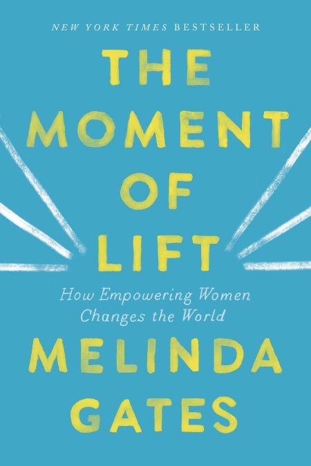 Moment of Lift How Empowering Women Changes the World