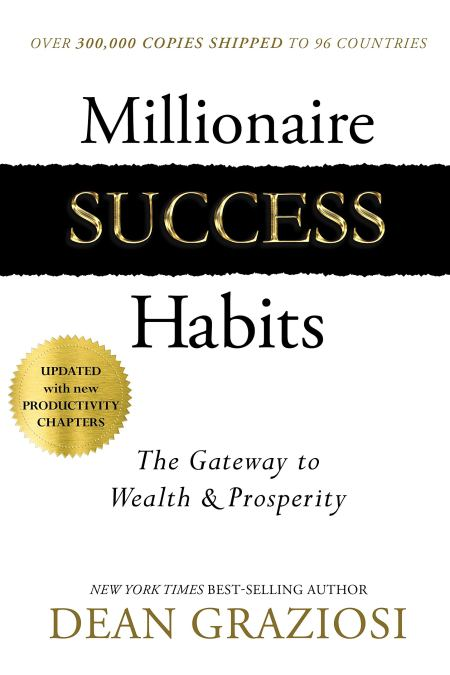 Millionaire Success Habits The Gateway to Wealth & Prosperity