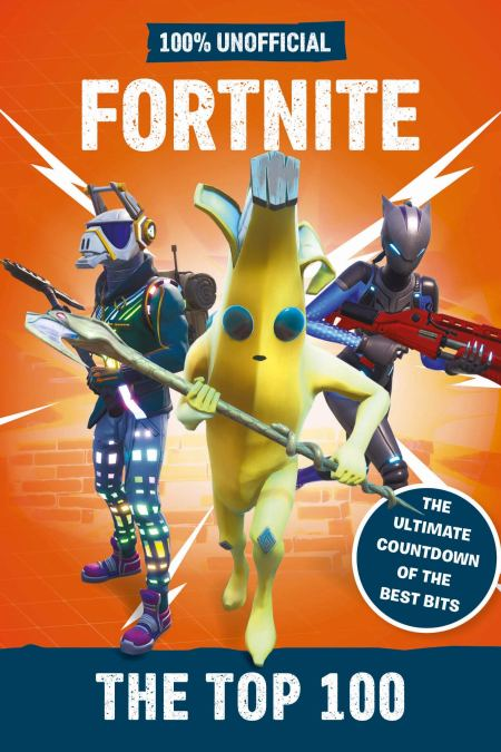 Fortnite the Top 100 100% Unofficial The ultimate countdown of the best bits