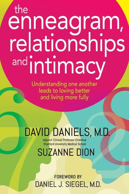 Enneagram, Relationships, and Intimacy: Understanding One Another Leads to Loving Better and Living More Fully
