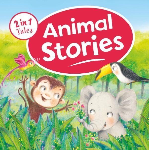 Animal Stories (2 in 1 Tales)