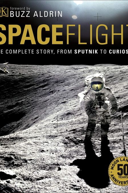 Spaceflight : The Complete Story from Sputnik to Curiosity