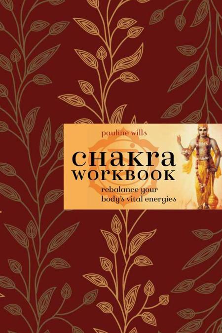 Chakra Workbook : Rebalance Your Body's Vital Energies