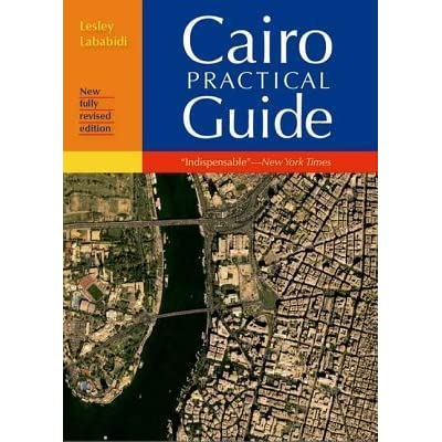 Cairo, The Practical Guide