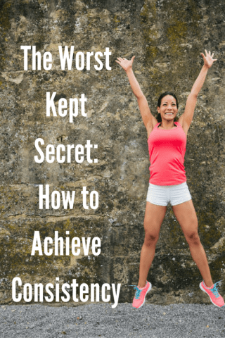 the-worst-kept-secret-of-how-to-achieve-consistency