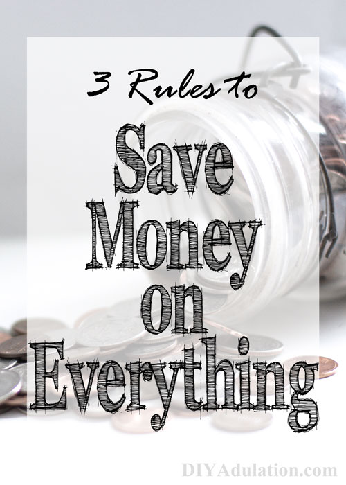 Saving money is always at the top of everyone's to-do list.Fatten your wallet with these 3 rules to help you save money on everything!
