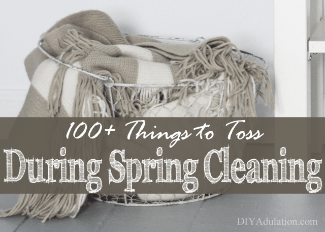 Stop being overwhelmed by clutter and finally get rid of it! Free yourself with this list of 100+ things to toss during spring cleaning.