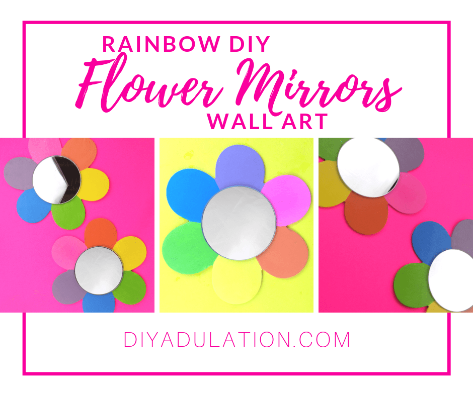 Collage of Rainbow Flower Mirrors on Bright Backgrounds with text overlay - Rainbow DIY Flower Mirrors Wall Art