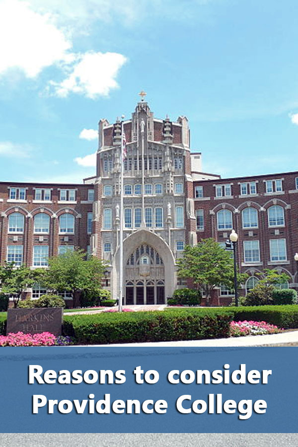 Reasons to consider Providence College: Full Ride Scholarships,  Liberal Arts Honors Program, Undergraduate Research Grant Program, Leadership Fellows Program, Feinstein Institute for Public Service, Quirk Institute of Industrial Relations, Center for Catholic and Dominican Studies, PC in Rome, 4+1 MBA Program