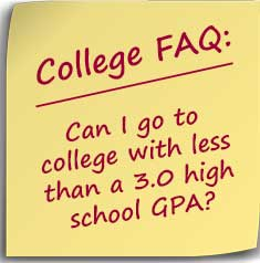 Postit note asking Can I go to college with less than a 3.0 high school GPA?