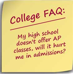 Postit my high school doesn't offer ap classes, will it hurt me in admissions