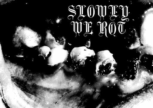 SlowlyWeRotTeethPromo
