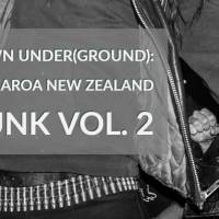 Down Under(ground): Aotearoa New Zealand Punk Vol. 2