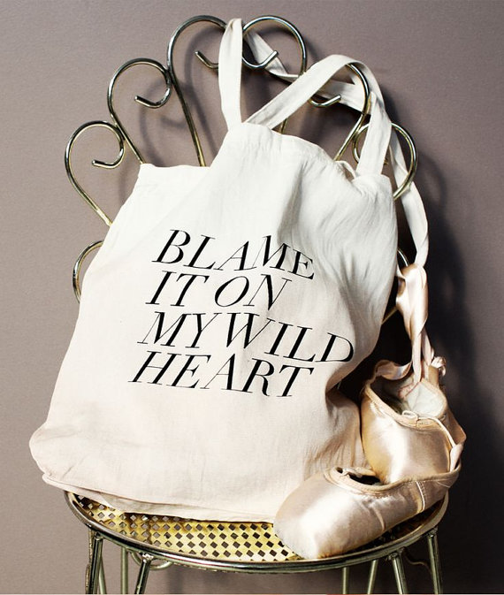 blame it on my wild heart tote by fieldguided