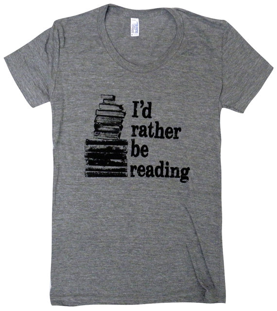 I'd Rather Be Reading T-Shirt – Books Bookworm – Ladies SOFT American Apparel Shirt – Available in sizes S, M, L, XL by friendlyoak