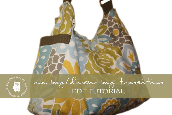 Hobo Bag / Diaper Bag Transition – PDF Tutorial by thesterlingowl