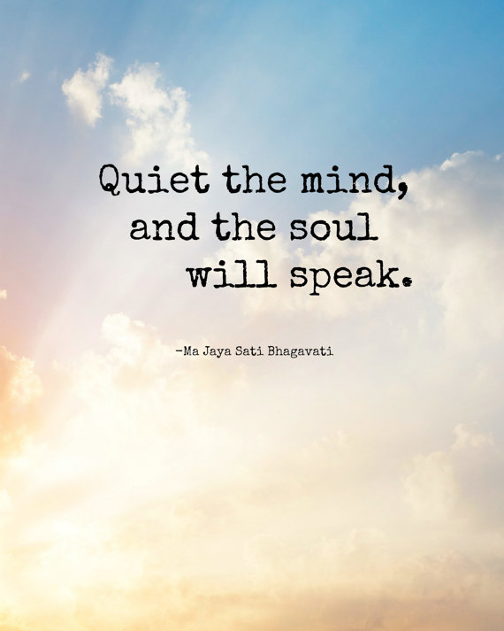 Quiet the mind, and the soul will speak – Meditation Quote – Instant Download by MaeMaes