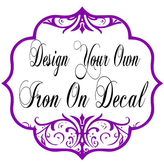 Create Your Own Custom Iron On Decal Heat Transfer TWO LINES by GlamourSash