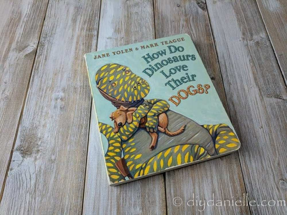 How Do Dinosaurs Love Their Dogs is a favorite book for my children.
