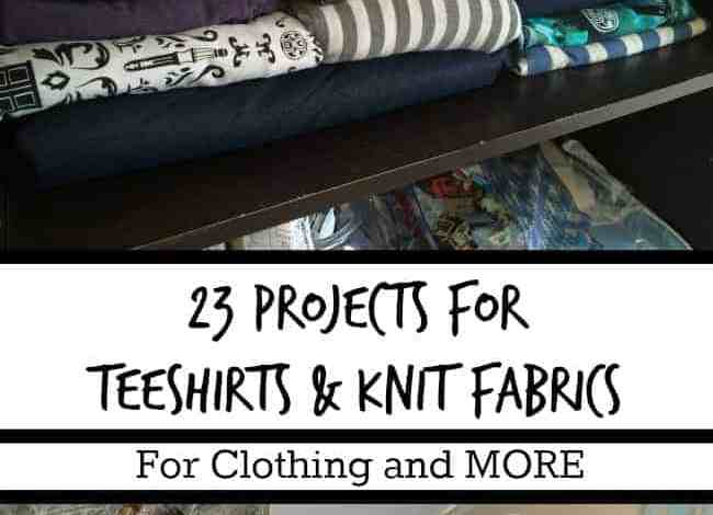 23 Projects for Teeshirts and Other Knit Fabrics
