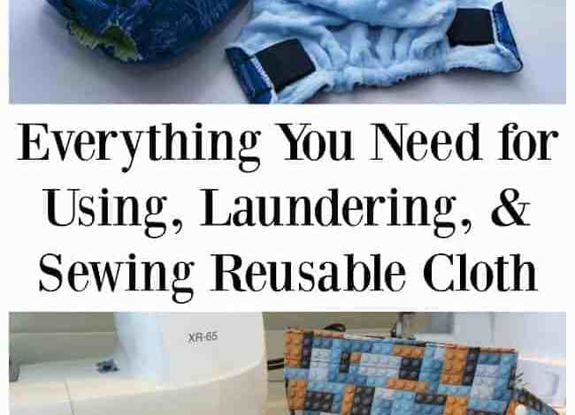 Everything You Need for Using, Laundering, and Sewing Reusable Cloth Items