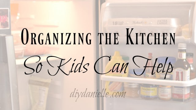 Organizing the kitchen for kids.