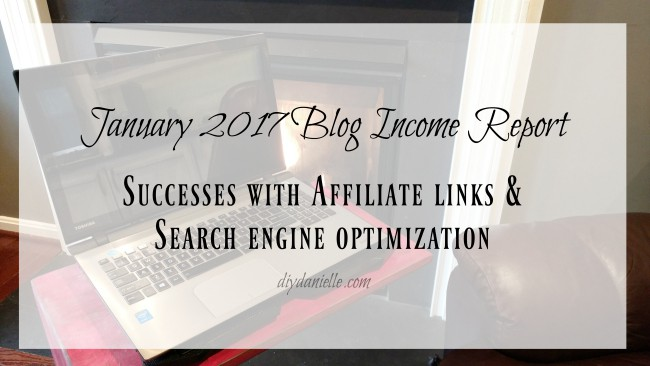 January 2017 Blog Income and Performance Report: What Makes a Good Affiliate Link, SEO, and More