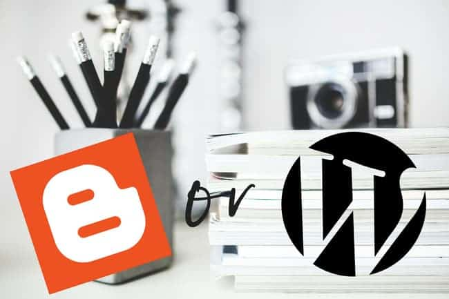 Blogger or WordPress? Which platform is right for your blog?