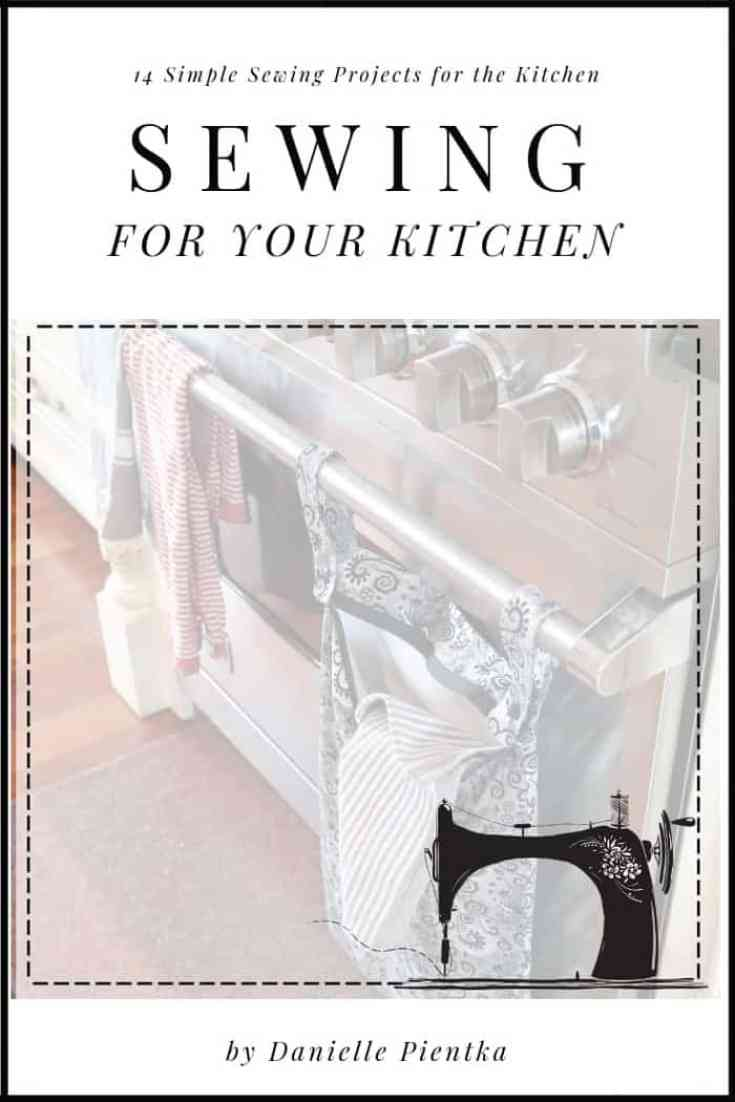 "Learning to sew? Get ""Sewing for Your Kitchen"", 14 Simple Sewing Projects for the Kitchen to help practice some of those new sewing skills."