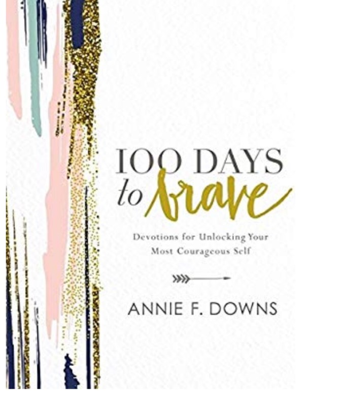 Inspirational book to encourage you - 100 Days to Brave, Annie F. Downs