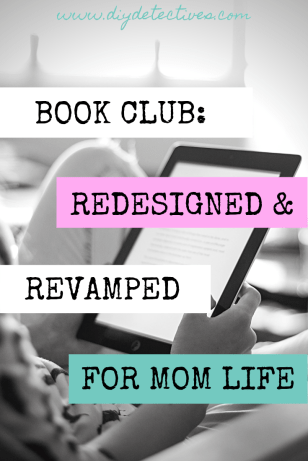 Book Club Revamped for Busy Moms
