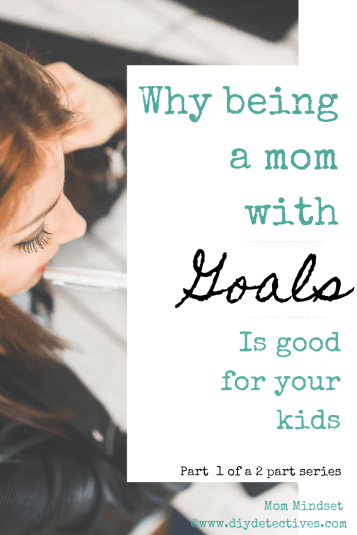 Moms with Goals are Good for Their Kids