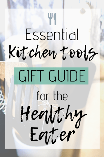 Essential Kitchen Tools Gift Guide for the Healthy Eater