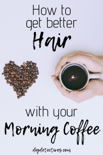 How to Get Better Hair with Your Morning Coffee