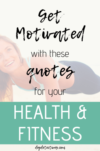 Motivating Quotes for Your Health and Fitness Goals
