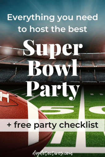 Everything You Need to Host the Best Super Bowl Party
