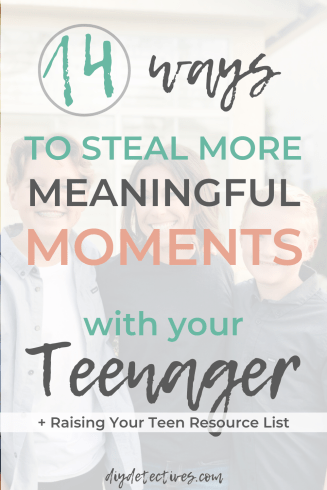 14 Ways to Steal More Moments with Your Teenager